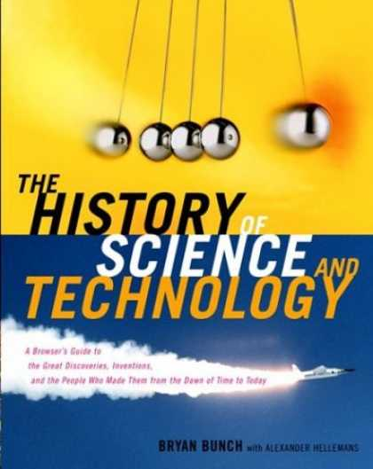 Science Books - The History of Science and Technology: A Browser's Guide to the Great Discoverie
