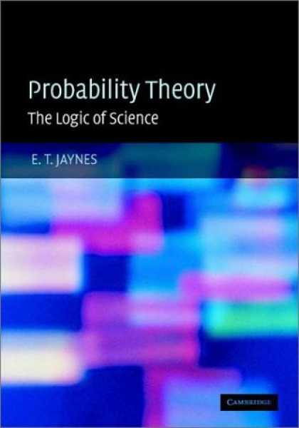 Science Books - Probability Theory: The Logic of Science (Vol 1)