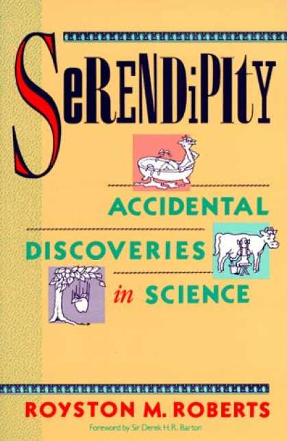 Science Books - Serendipity: Accidental Discoveries in Science