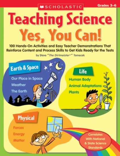 Science Books - Teaching Science: Yes, You Can!: 100 Hands-on Activities and Easy Teacher Demons