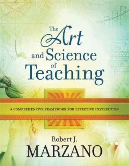 Science Books - The Art and Science of Teaching: A Comprehensive Framework for Effective Instruc