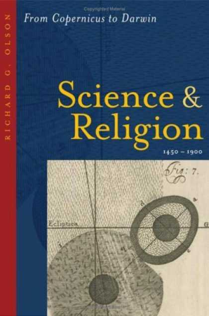 Science Books - Science and Religion, 1450--1900: From Copernicus to Darwin