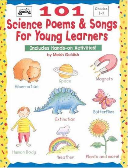 Science Books - 101 Science Poems & Songs for Young Learners (Grades 1-3)