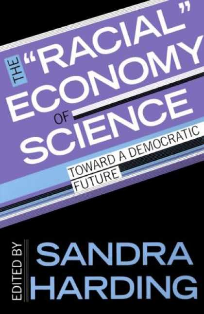 "Science Books - The ""Racial"" Economy of Science: Toward a Democratic Future (Race, Gender, and S"
