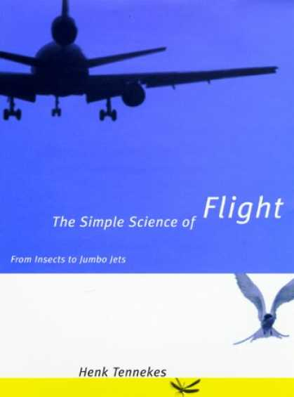 Science Books - The Simple Science of Flight: From Insects to Jumbo Jets