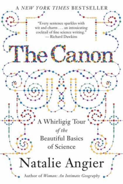 Science Books - The Canon: A Whirligig Tour of the Beautiful Basics of Science