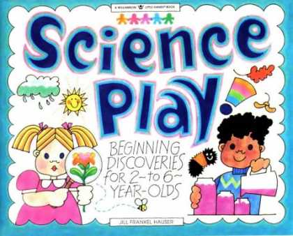 Science Books - Science Play!: Beginning Discoveries for 2-To 6-Year-Olds (Williamson Little Han