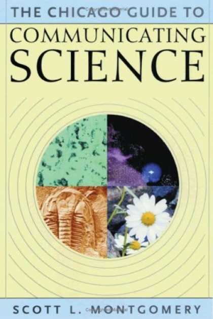 Science Books - The Chicago Guide to Communicating Science (Chicago Guides to Writing, Editing,