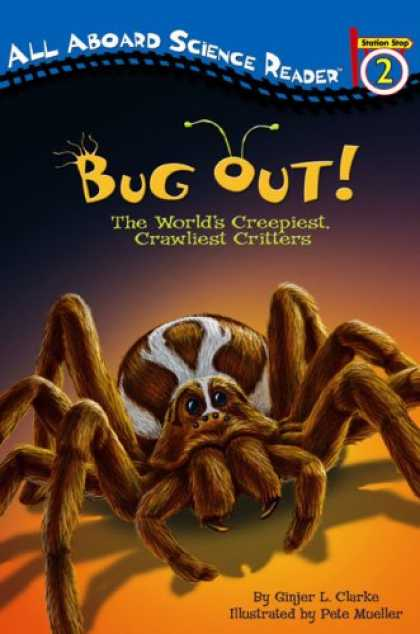 Science Books - Bug Out!: The World's Creepiest, Crawliest Critters (All Aboard Science Reader)