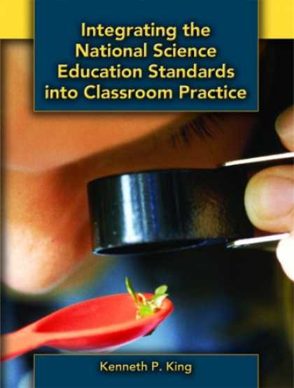 Science Books - Integrating the National Science Education Standards into Classroom Practice