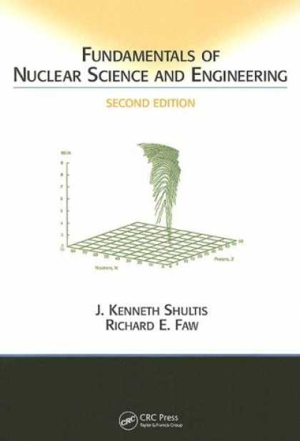 Science Books - Fundamentals of Nuclear Science and Engineering