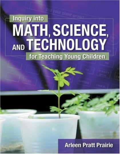 Science Books - Inquiry into Math, Science & Technology for Teaching Young Children