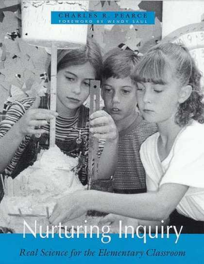 Science Books - Nurturing Inquiry: Real Science for the Elementary Classroom