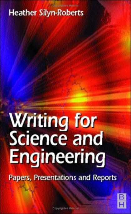 Science Books - Writing for Science and Engineering: Papers, Presentations and Reports