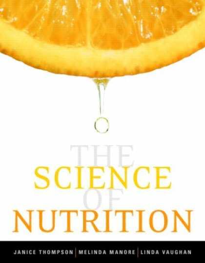 Science Books - The Science of Nutrition (MyNutritionLab Series)