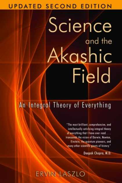 Science Books - Science and the Akashic Field: An Integral Theory of Everything