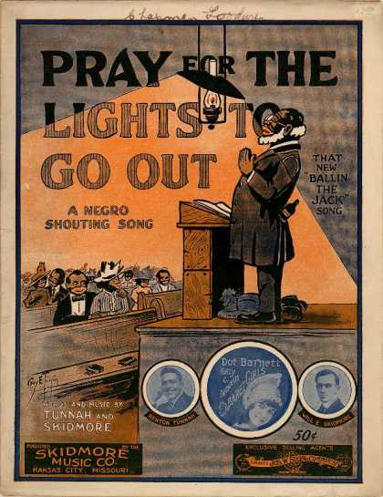 "Sheet Music - Pray for the lights to go out; Negro shouting song; New ""Ballin' the Jack"" song"
