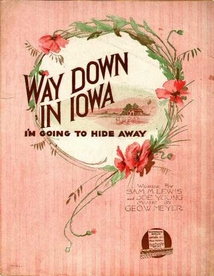 Sheet Music - Way down in Iowa I'm going to hide away