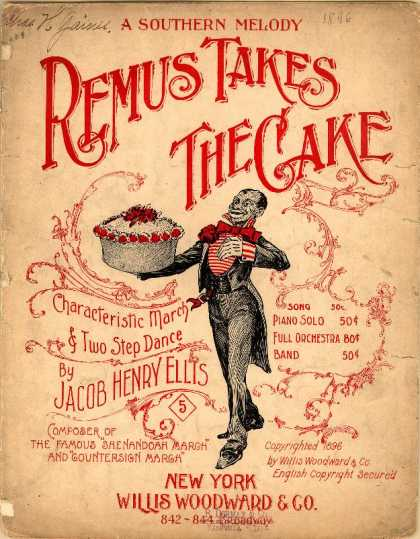 Sheet Music - Remus takes the cake; A Southern melody; Characteristic two step-march
