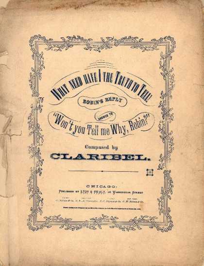 Sheet Music - What need have I the truth to tell!; Robin's reply; Answer to Won't you tell me