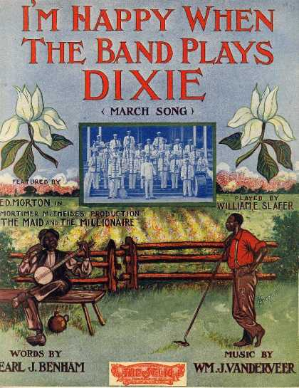 Sheet Music - I'm happy when the band plays Dixie; Maid and the millionaire