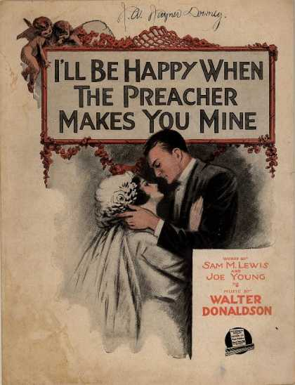 Sheet Music - I'll be happy when the preacher makes you mine