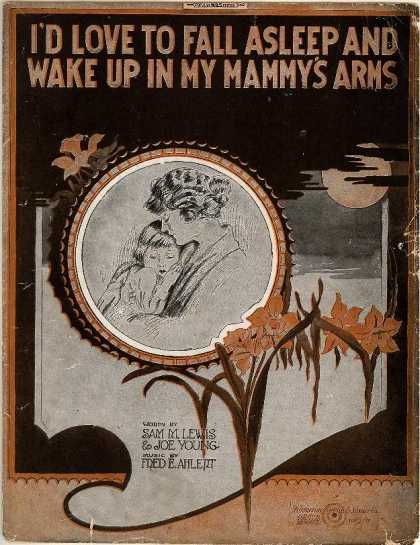 Sheet Music - I'd love to fall asleep and wake up in my mammy's arms
