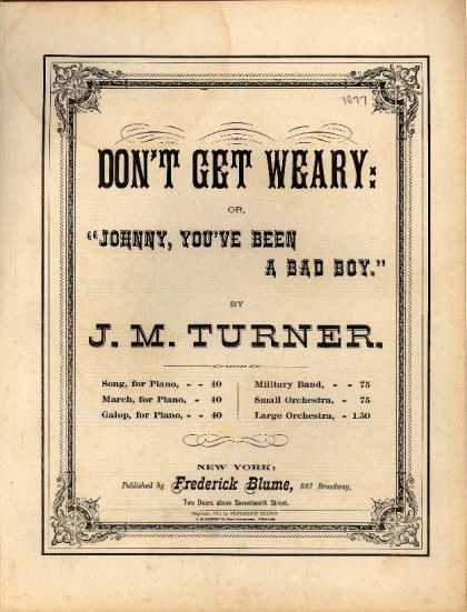 Sheet Music - Don't get weary; Johnny, you've been a bad boy; Don't get weary, children