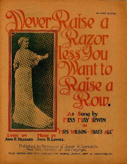 Sheet Music - Never raise a razor 'less you want to raise a row; Mrs. Wilson--that's all