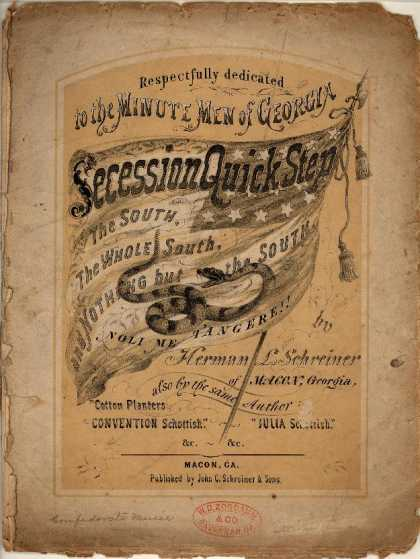 Sheet Music - Secession quick step; The South, the whole South and nothing but the South; Noli