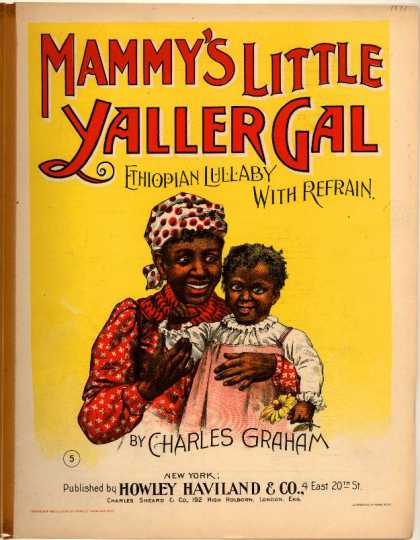Sheet Music - Mammy's little yaller gal; Ethiopian lullaby with refrain