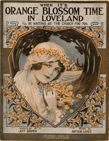 Sheet Music - When it's orange blossom time in loveland; I'll be waiting at the church for you