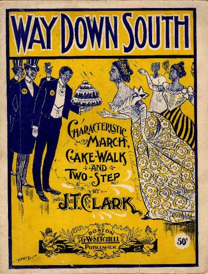 Sheet Music - Way down south; Characteristic march, cake-walk and two-step