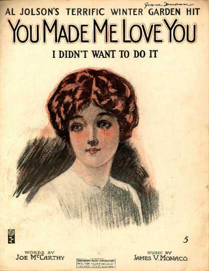 Sheet Music - You made me love you (I didn't want to do it); Al Jolson's terrific Winter Garde