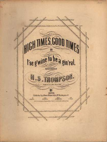 Sheet Music - High times, good times; I'se g'wine to be a gin'ral