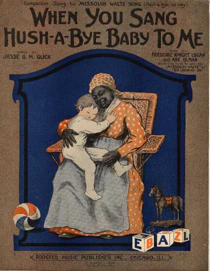 "Sheet Music - When you sang ""Hush-a-bye Baby"" to me; Companion song to Missouri waltz song (Hu"