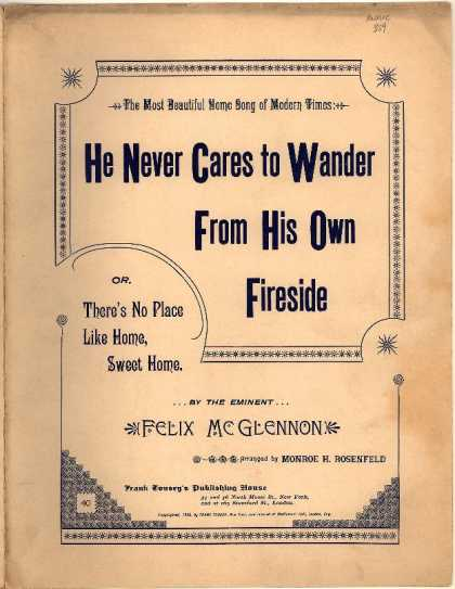 Sheet Music - He never cares to wander from his own fireside; There's no place like home, swee