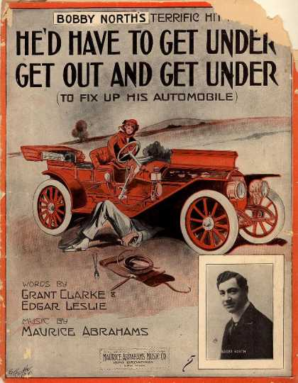 Sheet Music - He'd have to get under, get out and get under to fix up his automobile