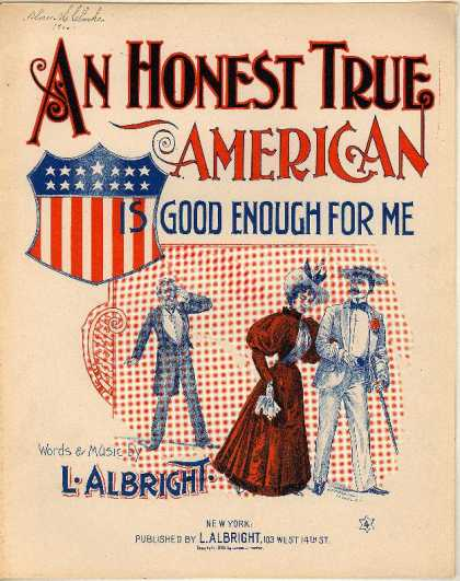 Sheet Music - An honest true American is good enough for me