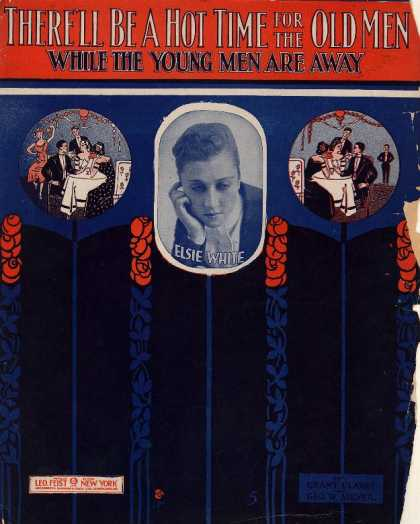 Sheet Music - There'll be a hot time for the old men while the young men are away