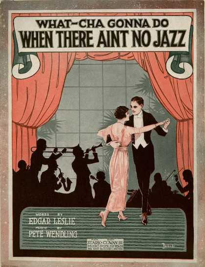 Sheet Music - What-cha gonna do when there aint no jazz