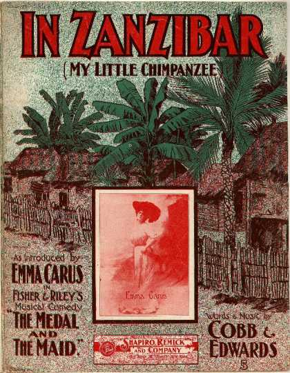 Sheet Music - In Zanzibar; My little chimpanzee; Medal and the maid