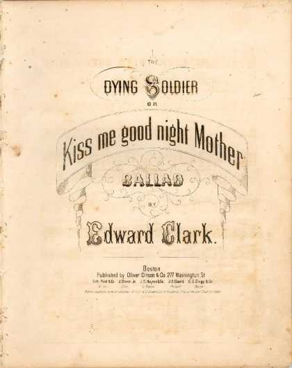 Sheet Music - Dying soldier; Kiss me good night Mother