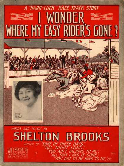 Sheet Music - I wonder where my easy rider's gone?; Hard luck racetrack story