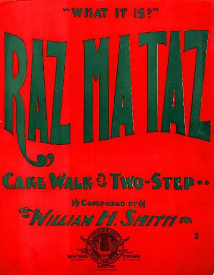 Sheet Music - Raz ma taz; Cake walk & two-step; What it is?