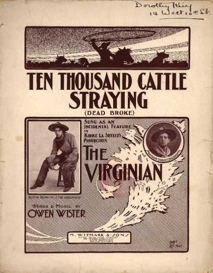 Sheet Music - Ten thousand cattle straying; Dead broke; Virginian