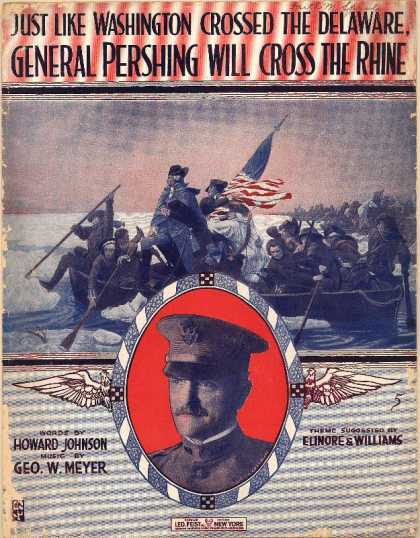 Sheet Music - Just like Washington crossed the Delaware, General Pershing will cross the Rhine