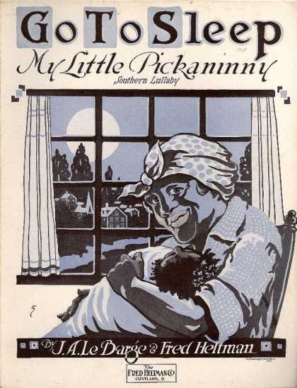 Sheet Music - Go to sleep my little pickaninny; Southern lullaby