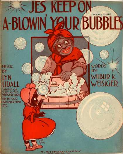 Sheet Music - Jes' keep on a-blowin' your bubbles