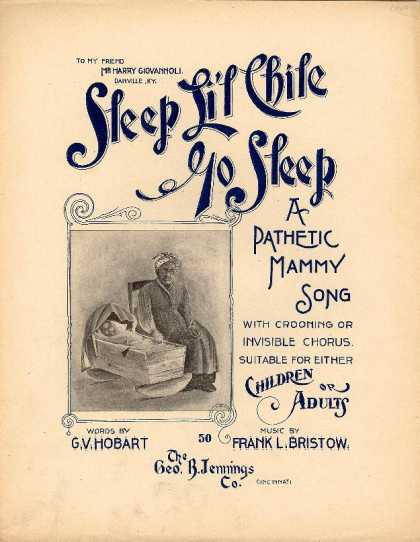 Sheet Music - Sleep li'l chile, go sleep; A pathetic Mammy song